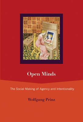 Open Minds: The Social Making of Agency and Intentionality