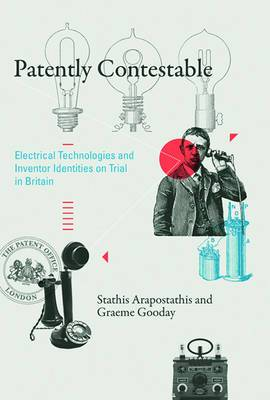 Patently Contestable: Electrical Technologies and Inventor Identities on Trial in Britain