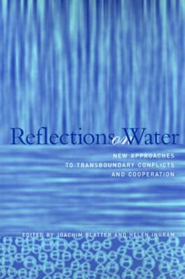 Reflections on Water: New Approaches to Transboundary Conflicts and Cooperation