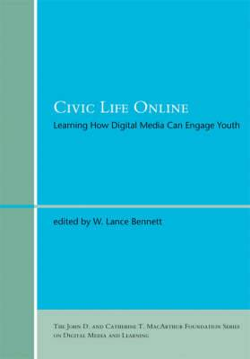 Civic Life Online: Learning How Digital Media Can Engage Youth