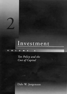 Investment: v. 2: Investment Tax Policy and the Cost of Capital