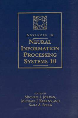 Advances in Neural Information Processing Systems: Proceedings of the 1997 Conference: v. 10