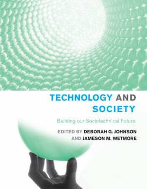 Technology and Society: Building Our Sociotechnical Future