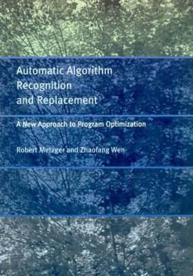 Automatic Algorithm Recognition and Replacement: A New Approach to Program Optimization
