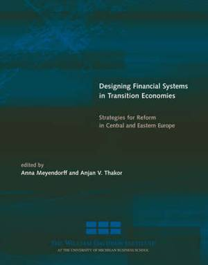 Designing Financial Systems in Transition Economies: Strategies for Reform in Central and Eastern Europe