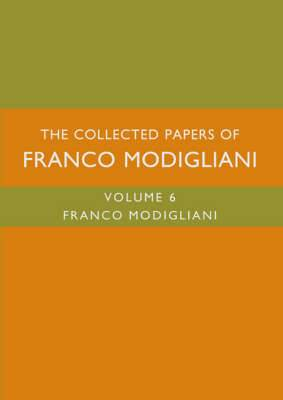 The Collected Papers of Franco Modigliani: v. 6