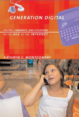 Generation Digital: Politics, Commerce and Childhood in the Age of the Internet