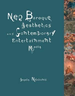 Neo-Baroque Aesthetics and Contemporary Entertainment