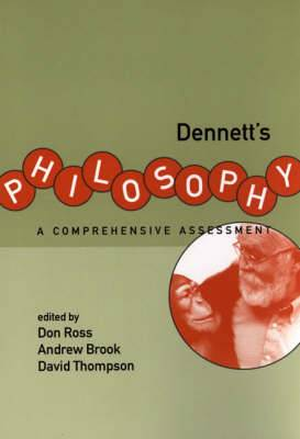 Dennett's Philosophy: A Comprehensive Assessment