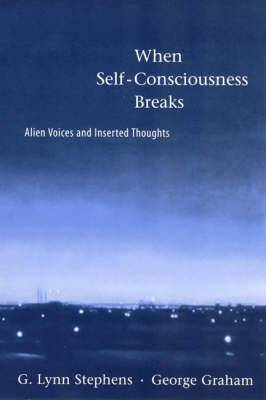 When Self-consciousness Breaks: Alien Voices and Inserted Thoughts
