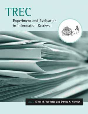TREC: Experiment and Evaluation in Information Retrieval