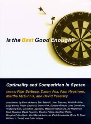 Is the Best Good Enough?: Optimality and Competition in Syntax