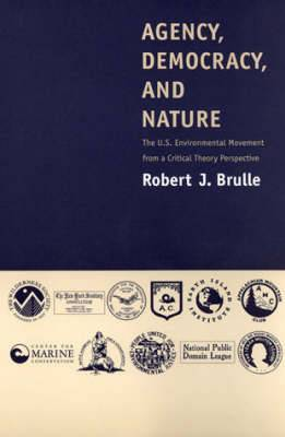 Agency, Democracy and Nature: The U.S. Environmental Movement from a Critical Theory Perspective