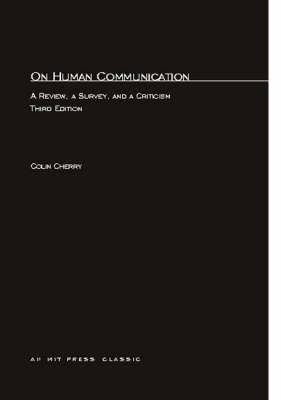 On Human Communication: A Review, a Survey and a Criticism