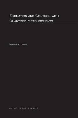 Estimation and Control with Quantized Measurements