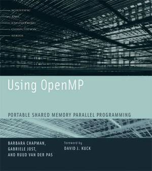 Using OpenMP: Portable Shared Memory Parallel Programming
