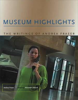 Museum Highlights: The Writings of Andrea Fraser