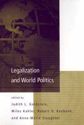 Legalization and World Politics: Special Issue of International Organization