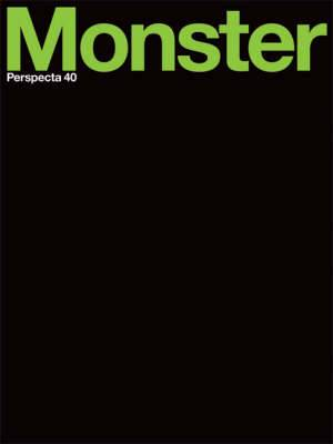 Perspecta 40  Monster : The Yale Architectural Journal