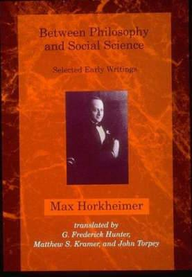 Between Philosophy and Social Science: Selected Early Writings