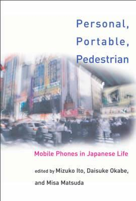 Personal, Portable, Pedestrian: Mobile Phones in Japanese Life