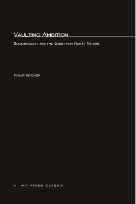 Vaulting Ambition: Sociobiology and the Quest for Human Nature