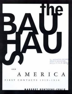 The Bauhaus and America: First Contacts, 1919-1936