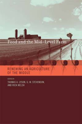Food and the Mid-Level Farm: Renewing an Agriculture of the Middle