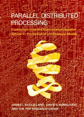 Parallel Distributed Processing: v. 2: Parallel Distributed Processing Psychological and Biological Models
