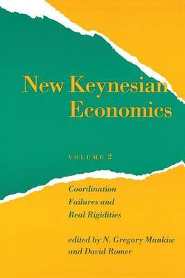 New Keynesian Economics: Coordination Failures and Real Rigidities: Volume 2
