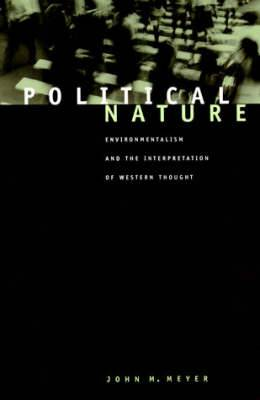 Political Nature: Environmentalism and the Interpretation of Western Thought