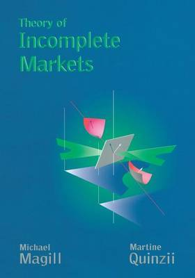 Theory of Incomplete Markets: Volume 1