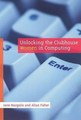 Unlocking the Clubhouse: Women in Computing