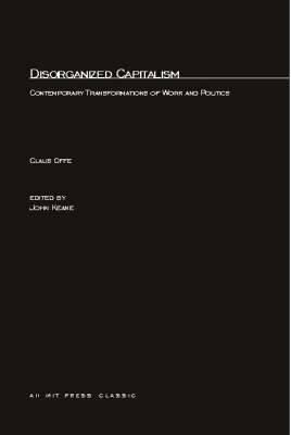 Disorganized Capitalism: Contemporary Transformations of Work and Politics