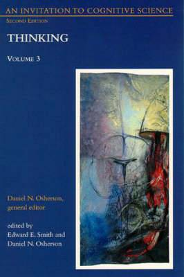 An An Invitation to Cognitive Science: Volume 3: An Invitation to Cognitive Science Thinking: v. 3