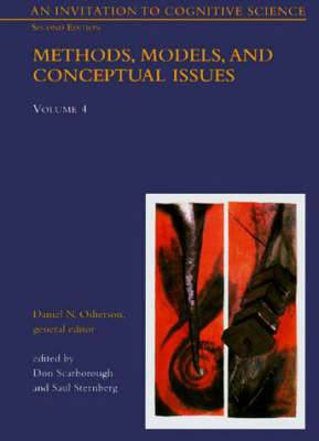 An Invitation to Cognitive Science: v. 4: Methods, Models and Conceptual Issues
