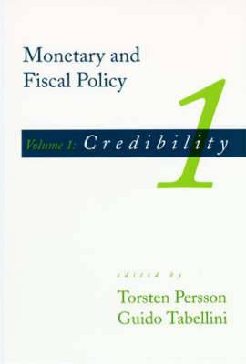 Monetary and Fiscal Policy: Credibility: Volume 1