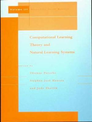 Computational Learning Theory and Natural Learning Systems: Selecting Good Models: Volume 3