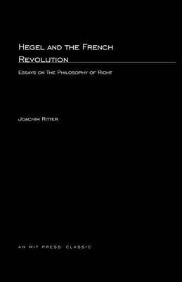 Hegel and the French Revolution: Essays on  The Philosophy of Right
