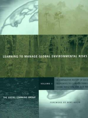 Learning to Manage Global Environmental Risks: A Comparative History of Social Responses to Climate Change, Ozone Depletion, and Acid Rain