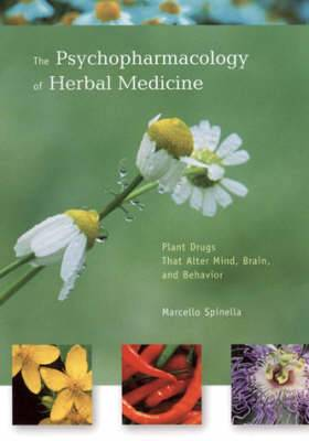 The Psychopharmacology of Herbal Medicine: Plant Drugs That Alter Mind, Brain and Behavior