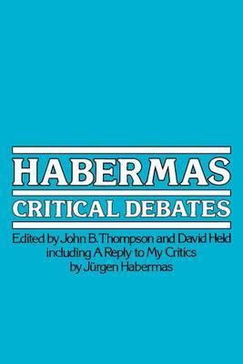 Habermas: Critical Debates