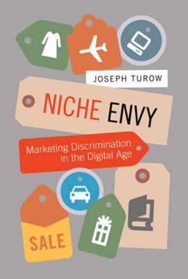 Niche Envy: Marketing Discrimination in the Digital Age