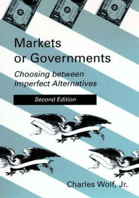Markets or Governments: Choosing Between Imperfect Alternatives