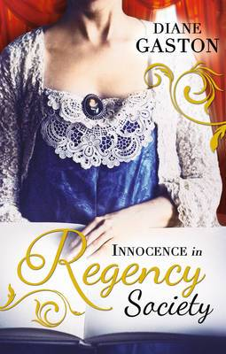 Innocence in Regency Society: The Mysterious Miss M / Chivalrous Captain, Rebel Mistress