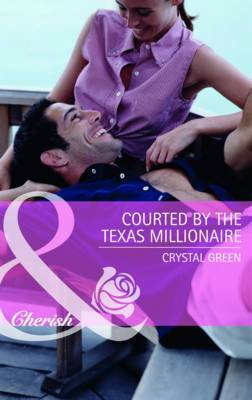 Courted by the Texas Millionaire (Mills & Boon Cherish) (St. Valentine, Texas - Book 1)