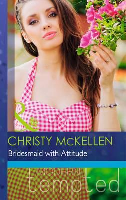 Bridesmaid with Attitude