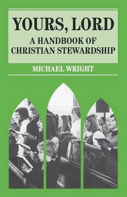 Yours, Lord: Handbook of Christian Stewardship