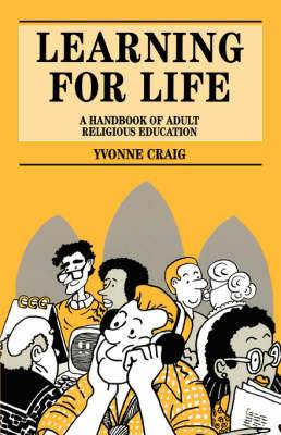 Learning for Life: Handbook of Adult Religious Education