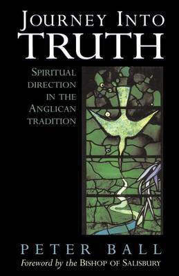 Journey into Truth: Spiritual Direction in the Anglican Tradition